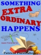Something Extraordinary Happens, Happy Friends Book 10