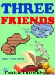 Three Friends, Happy Friends Book 5