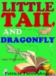 Little Tail and Dragonfly, Happy Friends Book 9