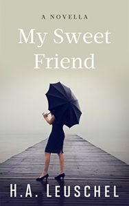 My Sweet Friend by H.A.Leuschel