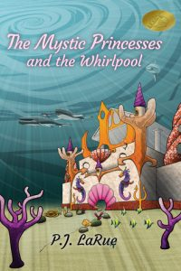 The Mystic Princesses and the Whirlpool by P. J. LaRue #readyourworld