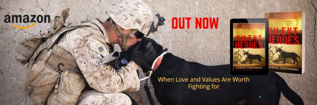 Silent Heroes: When Love and Values Are Worth Fighting for, Military Working Dogs in Gulf, Iraq, and Afghanistan War.