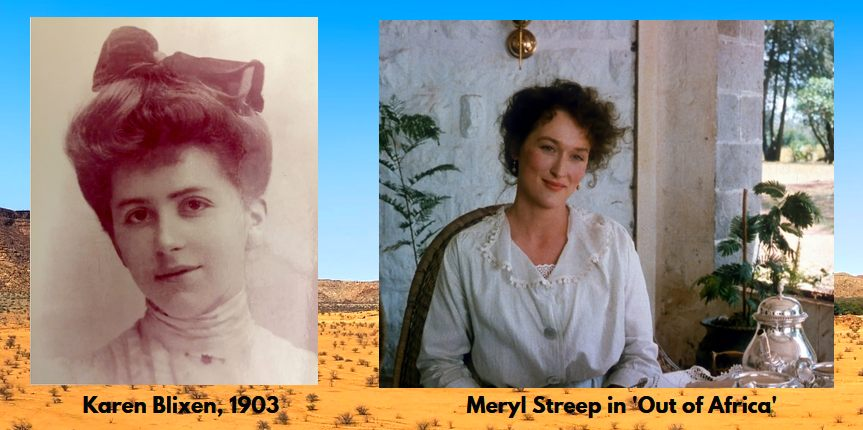 Karen Blixen, 1903 and Meryl Streep in 'Out of Africa' = Out of Africa flying