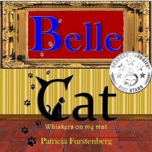 Belle Cat, Whiskers on My Mat, a poem story