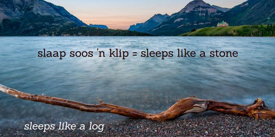 slaap soos 'n klip = sleeps like a stone, Afrikaanse vergelykings Afrikaans simile