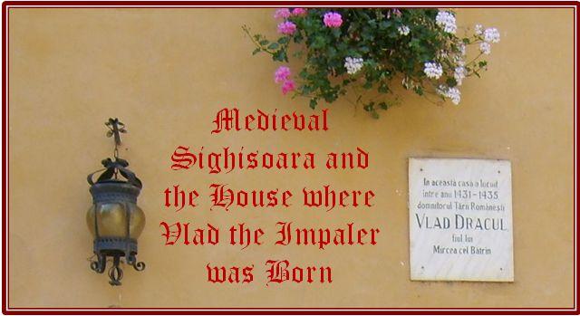 medieval Sighisoara, House where Vlas the Impaler was born