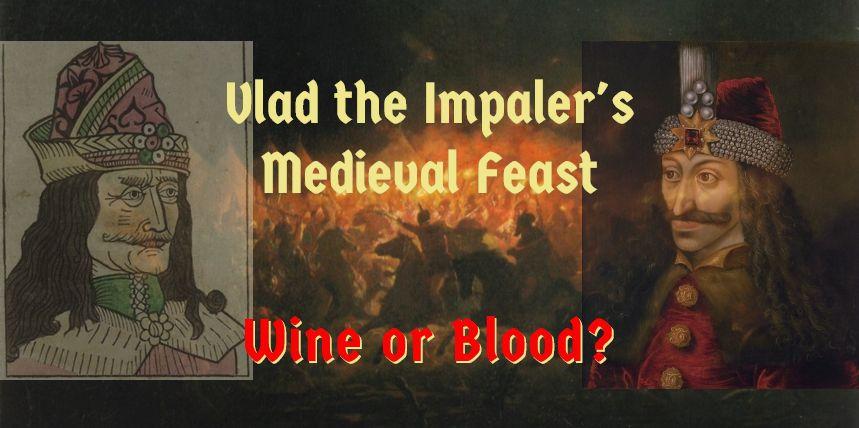 Vlad Impaler medieval feast wine or blood