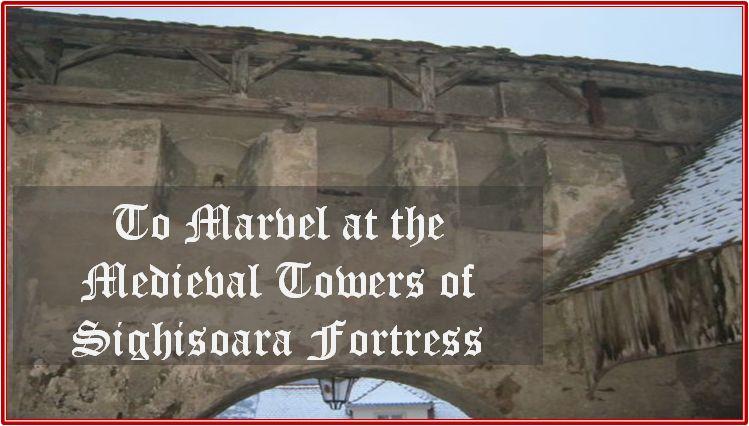 marvel medieval towers Sighisoara