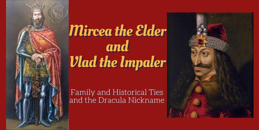 Mircea the Elder, Vlad the Imaler, Vlad Tepes, history, family, Dracula nickname