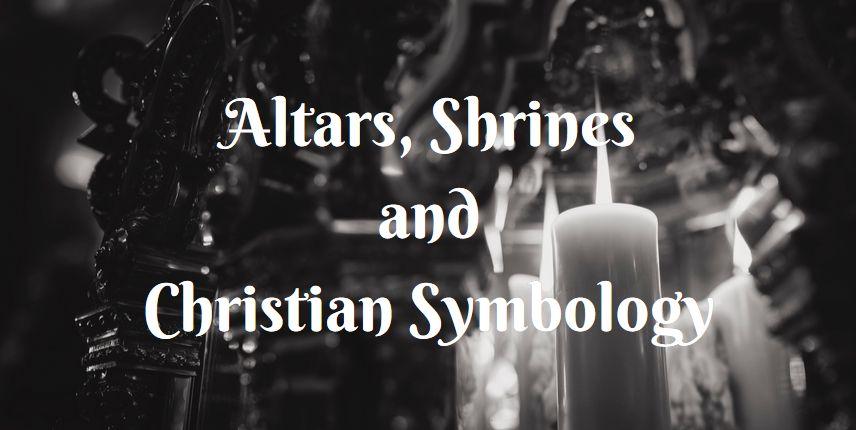 altars shrines Christian symbology