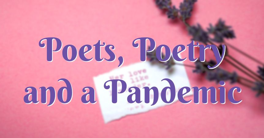 Poets, Poetry and a Pandemic