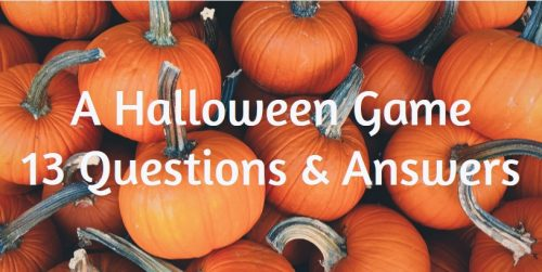 A Halloween Game 13 Questions & Answers