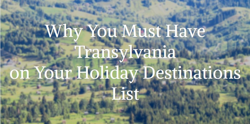 why you must have Transylvania on your holiday list