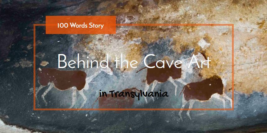 Behind the Cave Art of Transylvania 100 words story
