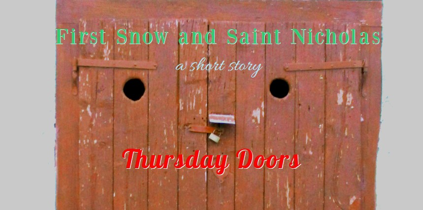 First Snow and Saint Nicholas for Thursday Doors, a short story