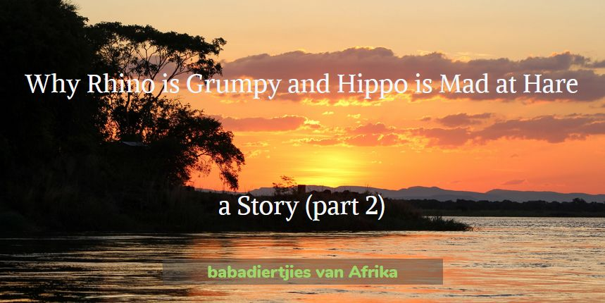 Why Rhino is Grumpy and Hippo is mad at Hare folktale part 2