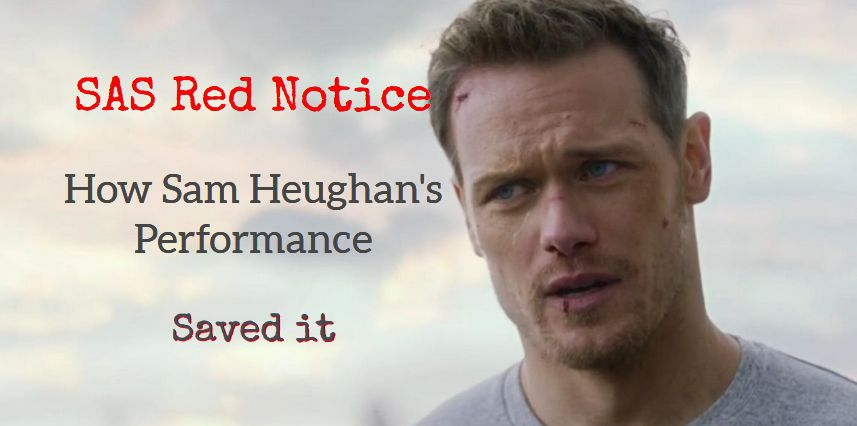 SAS Red Notice Sam Heughan performance saves it