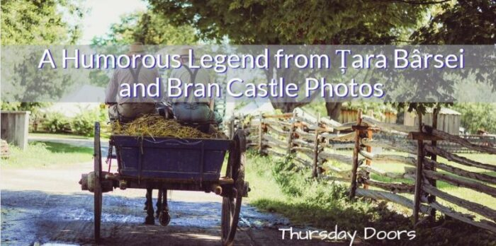 A Humorous Legend from Țara Bârsei and Bran Castle Photos